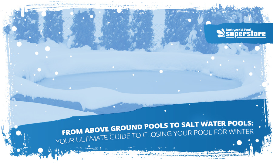 Everything You Need To Know To Winterize Your Swimming Pool