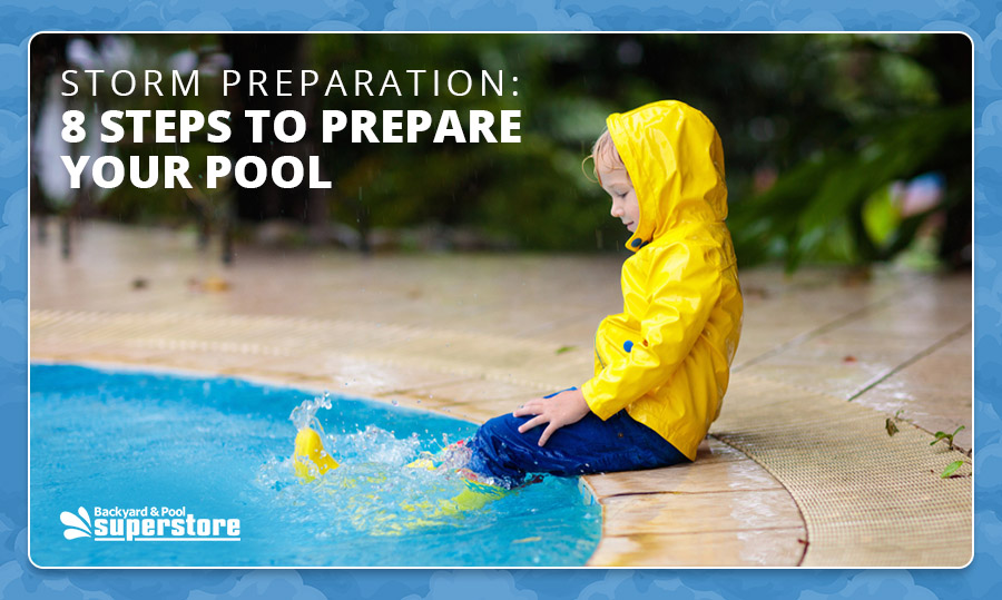 Storm Preparation: 8 Steps to Prepare Your Pool